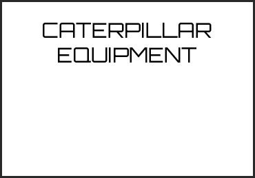 Picture for category CATERPILLAR EQUIPMENT