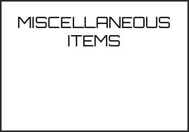 Picture for category MISCELLANEOUS ITEMS