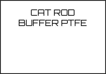 Picture for category CAT ROD BUFFER PTFE