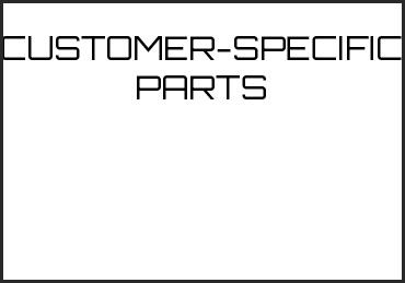 Picture for category CUSTOMER-SPECIFIC PARTS