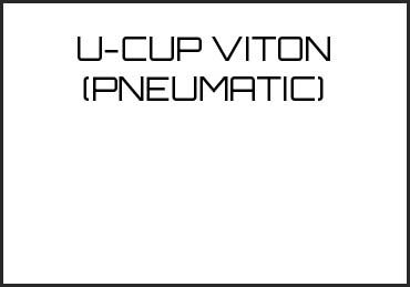 Picture for category U-CUP VITON (PNEUMATIC)